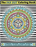 img - for The Far Out Coloring Book: 33 Original Artworks - Including Mandalas, Psychedelia, Sacred Geometry and More . . . book / textbook / text book