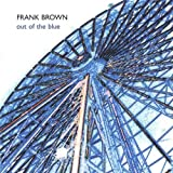 Frank Brown Out of the Blue