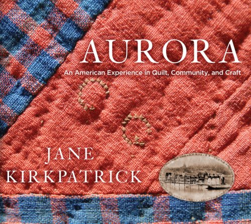 Aurora: An American Experience in Quilt, Community, and Craft