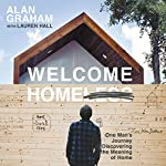 Welcome Homeless: One Man's Journey of Discovering the Meaning of Home   Alan Graham