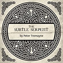 The Subtle Serpent: A Celtic Mystery (       UNABRIDGED) by Peter Tremayne Narrated by Caroline Lennon