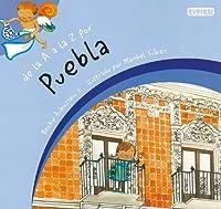 de la A la Z Por Puebla = From A to Z for Puebla