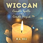 Wiccan Candle Spells and Candle Magick | M. A. Hill
