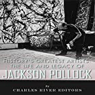 History's Greatest Artists: The Life and Legacy of Jackson Pollock Hörbuch von  Charles River Editors Gesprochen von: Scott Clem