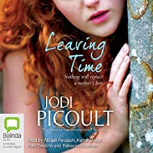 Leaving Time (       UNABRIDGED) by Jodi Picoult Narrated by Abigail Revasch, Kathe Mazur, Mark Deakins, Rebecca Lowman