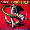 Slash's Snakepit. It's Five O'clock Somewhere