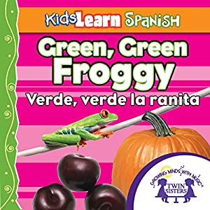 Kids Learn Spanish: Green, Green Froggy (Colors) Audiobook