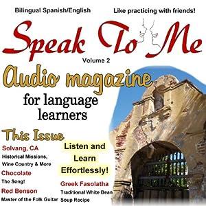 Speak to Me. A Fun Spanish/English Audio Magazine for Language Learners. Audiobook