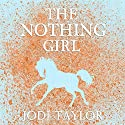 The Nothing Girl: The Frogmorton Farm Series, Book 1 Hörbuch von Jodi Taylor Gesprochen von: Lucy Price-Lewis