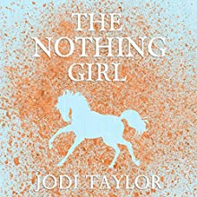 The Nothing Girl: The Frogmorton Farm Series, Book 1 Audiobook by Jodi Taylor Narrated by Lucy Price-Lewis