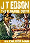 .44 Caliber Man (The Floating Outfit...