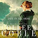 Safe in His Arms: Under Texas Stars, Book 2 Audiobook by Colleen Coble Narrated by Devon O'Day