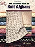 The Ultimate Book of Knit Afghans (0881959367) by American School of Needlework