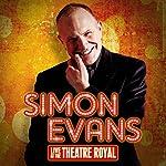Simon Evans Live at the Theatre Royal | Simon Evans