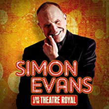 Simon Evans Live at the Theatre Royal  by Simon Evans Narrated by Simon Evans