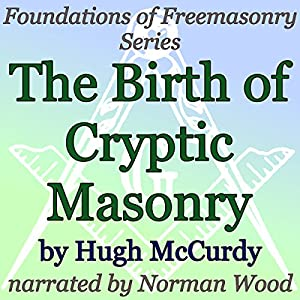 The Birth of Cryptic Masonry Audiobook
