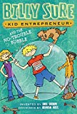 img - for Billy Sure Kid Entrepreneur and the No-Trouble Bubble book / textbook / text book