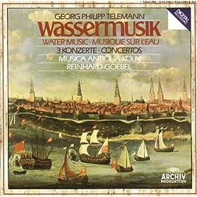 Telemann: Water Music; 3 Concertos