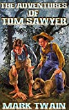 Adventures of Tom Sawyer: by Mark Twain + Illustrated + Unabridged + FREE Adventures of HuckleBerry Finn (ONLY Upto 31st Aug,2015)
