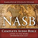 NASB Complete Audio Bible (       UNABRIDGED) by Steven B. Stevens Narrated by Steven B. Stevens