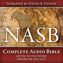 NASB Complete Audio Bible Audiobook by Steven B. Stevens Narrated by Steven B. Stevens