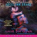 Wait for Dusk: Dark Days, Book 5   Jocelynn Drake