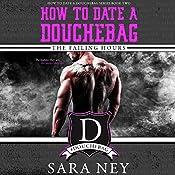 How to Date a Douchebag: The Failing Hours | [Sara Ney]