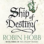 Ship of Destiny: The Liveship Traders, Book 3 | Robin Hobb