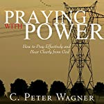 Praying with Power | C. Peter Wagner