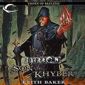 Son of Khyber: Eberron: Thorn of Breland, Book 2 | [Keith Baker]