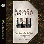 Into the Den of Infidels: Our Search for the Truth | Lynn Copeland