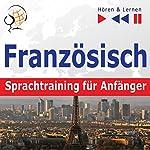 Französisch Sprachtraining für Anfänger: Conversation pour débutants - 30 Alltagsthemen auf Niveau A1-A2 (Hören & Lernen) | Dorota Guzik
