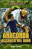 Anaconda. Agguato al buio (880977566X) by Justin D'Ath