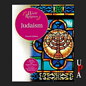 Judaism: Fourth Edition | [Martha A. Morrison, Stephen F. Brown]