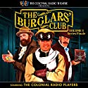 The Burglars' Club, Vol. 3 Audiobook by Gareth Tilley, Henry A. Hering Narrated by  The Colonial Radio Players