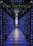Pax Technica: How the Internet of Thi...