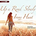 Up a Road Slowly Audiobook by Irene Hunt Narrated by Jaselyn Blanchard