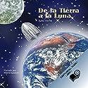 De la Tierra a la Luna (Texto Completo) [From the Earth to the Moon ] Audiobook by Jules Verne Narrated by Marta Aparicio