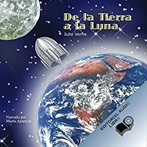 De la Tierra a la Luna (Texto Completo) [From the Earth to the Moon ] Audiobook