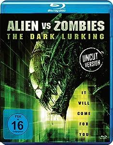 Aliens vs Zombies - The Dark Lurking (Uncut) [Blu-ray]