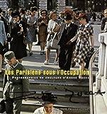 echange, troc Jean Baronnet - Les Parisiens sous l'Occupation : Photographies en couleurs d'André Zucca