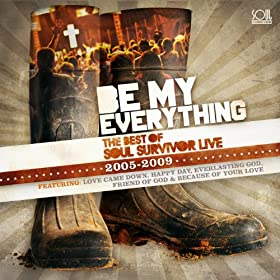 Be My Everything: Best Of Soul Survivor Live (2005-2009)