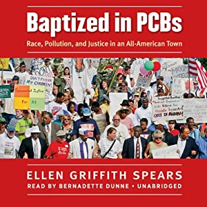 Baptized in PCBs: Race, Pollution, and Justice in an All-American Town | [Ellen Griffith Spears]