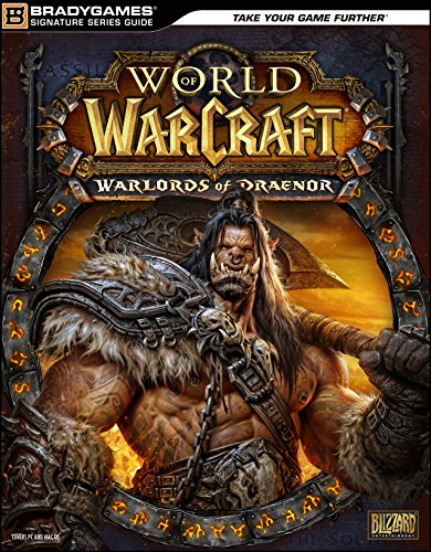 World of Warcraft: Warlords of Draenor Signature Series Strategy Guide
