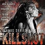 Killshot: Icarus Series, Book 1 | Aria Michaels