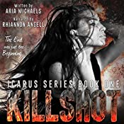 Killshot: Icarus Series, Book 1 | Aria Michaels