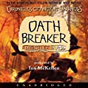 Oath Breaker: Chronicles of Ancient Darkness #5 (       UNABRIDGED) by Michelle Paver Narrated by Ian McKellen