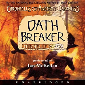 Oath Breaker: Chronicles of Ancient Darkness #5 | [Michelle Paver]