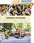 Handmade Gatherings: Recipes and Craf...