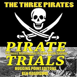 Pirate Trials: The Three Pirates Audiobook